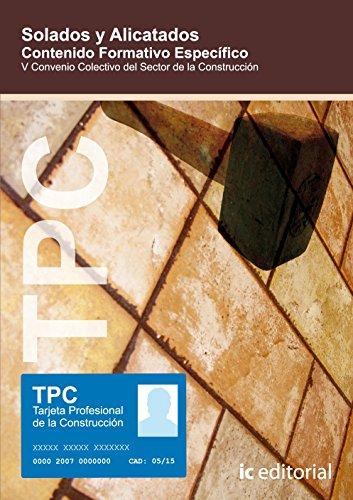 TPC solados y alicatados : contenido formativo específico de Vicente García Segura (15 feb 2010) Tapa blanda