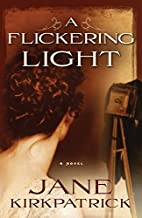 A Flickering Light (Portraits of the Heart Book 1)
