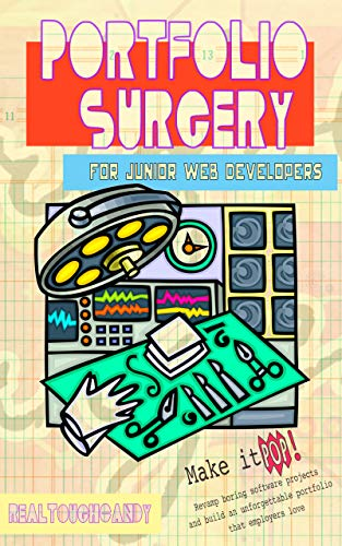 Portfolio Surgery for Junior Web Developers: Make it POP! Revamp boring software projects and build an unforgettable portfolio that employers love (English Edition)