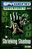 The Shrieking Shadow (Spy Gear Adventures)