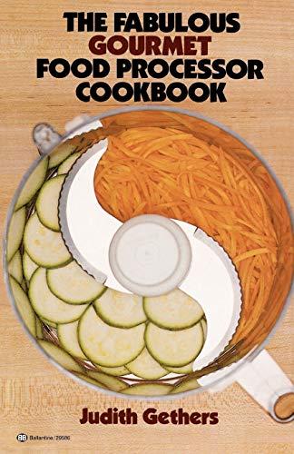 The Fabulous Gourmet Food Processor Cookbook