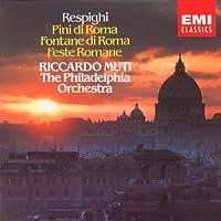 Respighi: Pini diRoma / Fontane di Roma / Feste Romane