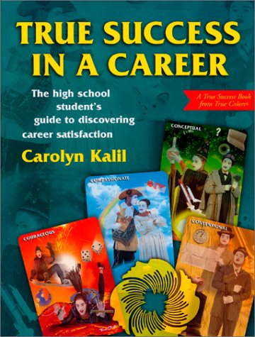 True Success: An interactive guide for achieving career, academic and personal goals