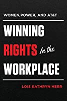 Women, Power, and AT&T: Winning Rights in the Workplace
