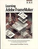 Learning Adobe Framemaker: The Official Guide to Adobe Framemaker