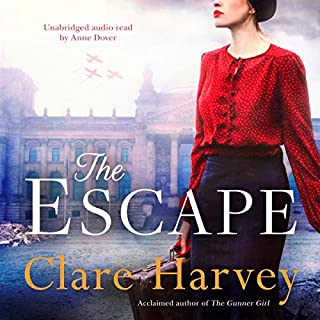The Escape                   By:                                                                                                                                 Clare Harvey                               Narrated by:                                                                                                                                 Anne Dover                      Length: 10 hrs and 31 mins     10 ratings     Overall 4.6
