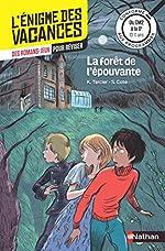 L'énigme de vacances - La forêt de l'épouvante - Un roman-jeu pour réviser les principales notions du programme - CM2 vers 6e - 10/11 ans de Sylvie Cote