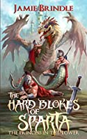 The Hard Blokes Of Sparta: The Princess In The Tower (Tales from the Storystream)