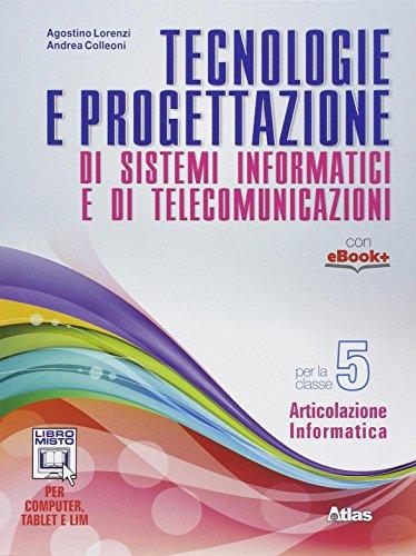 Tecnologie e progettazione di sistemi informatici e telecomunicazioni. Per gli Ist. tecnici. Con e-book. Con espansione online (Vol. 5)