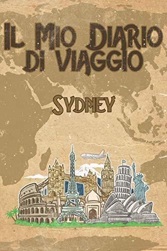 Il mio diario di viaggio Sydney: 6x9 Diario di viaggio I Taccuino con liste di controllo da compilare I Un regalo perfetto per il tuo viaggio in Sydney (Australia) e per ogni viaggiatore