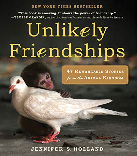 Compare Textbook Prices for Unlikely Friendships: 47 Remarkable Stories from the Animal Kingdom 1st Edition Edition ISBN 9780761159131 by Holland, Jennifer S.