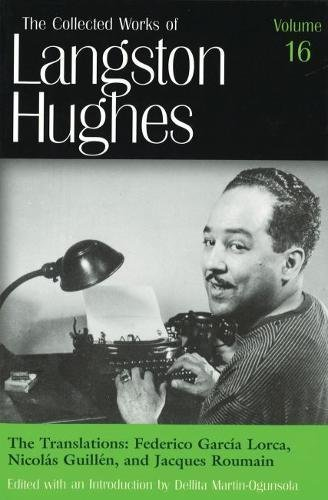 The Translations: Frederico García Lorca, Nicolás Guillén, and Jacques Roumain (Collected Works of Langston Hughes, Vol