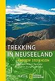 Trekking in Neuseeland: Auf dem Milford Track und anderen Routen unterwegs (National Geographic Taschenbuch, Band 40236)
