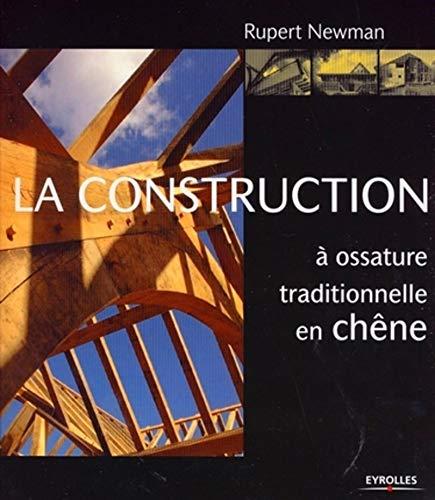 La construction à ossature traditionnelle en chêne