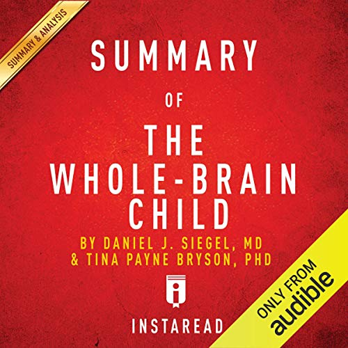Summary of 'The Whole-Brain Child' by Daniel J. Siegel and Tina Payne Bryson | Includes Analysis audiobook cover art