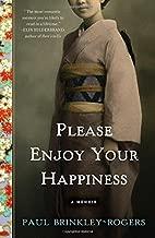Please Enjoy Your Happiness: A Memoir