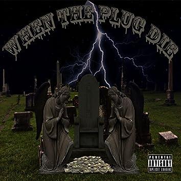 When the Plug Die (feat. K-Trak)
