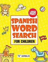Spanish Word Search for Children: Large Print Spanish Activity Book with Word Search Puzzles for Kids and Beginners