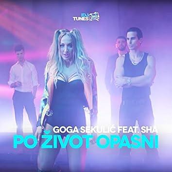 Po Zivot Opasni (feat. Sha)