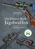 Das Kosmos Buch Jagdwaffen: Gewehre, Munition und Optik - Norbert Klups