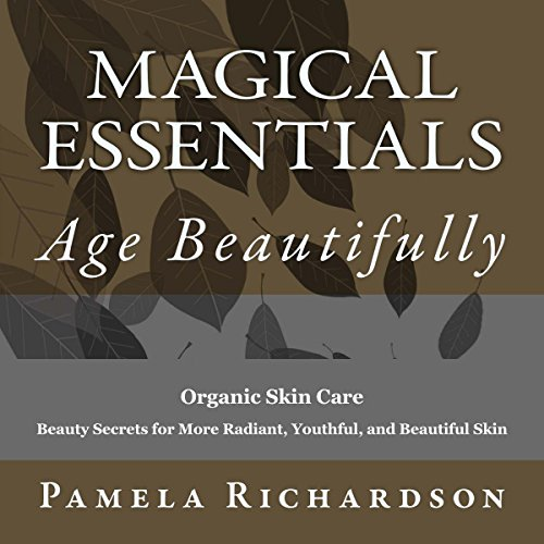 Magical Essentials: The Magical Beautifying Properties of Essential Oils audiobook cover art