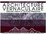 Architecture vernaculaire. Territoire, habitat et activités productives