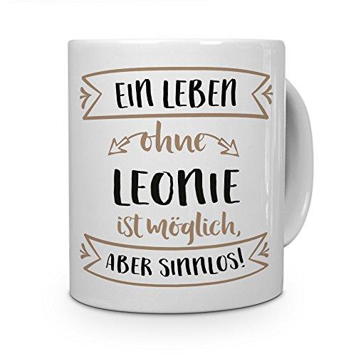 printplanet® Tasse mit Namen Leonie - Motiv Sinnlos - Namenstasse, Kaffeebecher, Mug, Becher, Kaffeetasse - Farbe Weiß