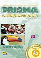 Prisma Latinoamericano A2 / Prisma Latin American A2: Continua: Metodo de espanol para extranjeros / Spanish to Foreigners