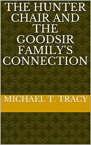 The Hunter Chair and the Goodsir Family's Connection (English Edition)