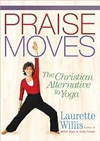 Praisemoves: The Christian Alternative to Yoga [DVD]