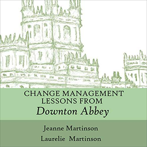 Change Management Lessons from Downton Abbey cover art