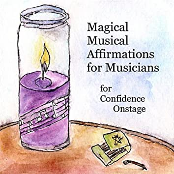 Magical Musical Affirmations for Musicians for Confidence Onstage