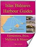 Islas Baleares Harbour Guides: Islands: Formentera, Ibiza, Mallorca & Menorca
