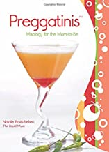 Preggatinis™: Mixology For The Mom-To-Be PDF