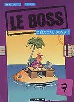 Le Boss, Tome 7 - Délocalisons ! de Philippe Bercovici