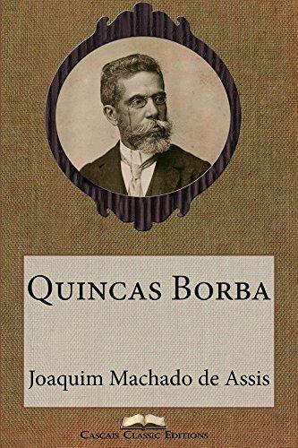 Quincas Borba (Edição Especial Ilustrada): Com biografia do autor e índice activo (Grandes Clássicos Luso-Brasileiros Livro 11)