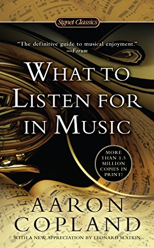 What to Listen for in Music (Signet Classics)