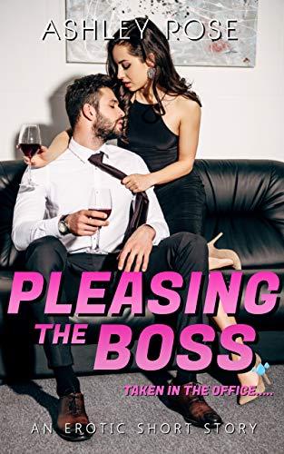 Pleasing The Boss: Taken In The Office: An Er