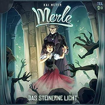 Merle Folge 02: Das steinerne Licht