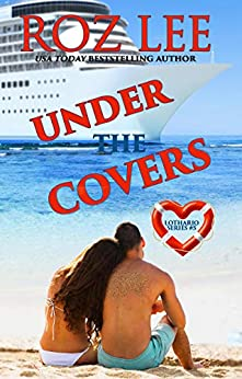 Under the Covers (Lothario Book 5) by [Roz Lee]