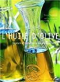 L'huile d'olive - Saveurs d'excellence en Méditerranée