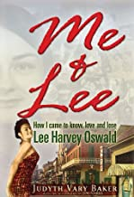 Me & Lee: How I Came to Know, Love and Lose Lee Harvey Oswald by Judyth Vary Baker (2010-09-16)