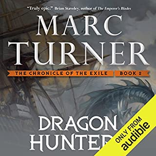 Dragon Hunters     The Chronicles of the Exile, Book 2              By:                                                                                                                                 Marc Turner                               Narrated by:                                                                                                                                 Oliver Wyman                      Length: 18 hrs and 31 mins     2 ratings     Overall 3.5