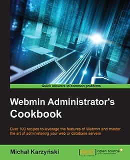 Webmin Administrator's Cookbook by [Michal Karzyński]