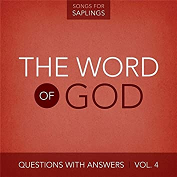 Questions With Answers, Vol. 4: The Word of God