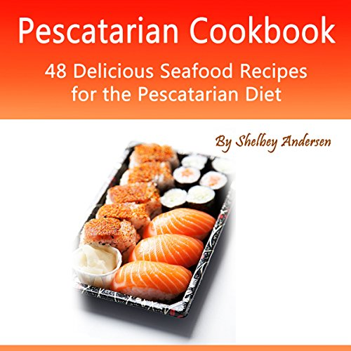 Pescatarian Cookbook: 48 Delicious Seafood Recipes for the Pescatarian Diet audiobook cover art
