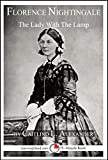 Florence Nightingale: The Lady With The Lamp: A 15-Minute Biography (15-Minute Books Book 635) (English Edition)