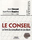 Le conseil - Le livre du consultant et du client