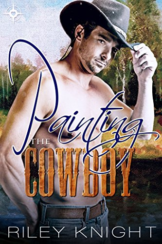 Painting the Cowboy: A friends-to-lovers romance