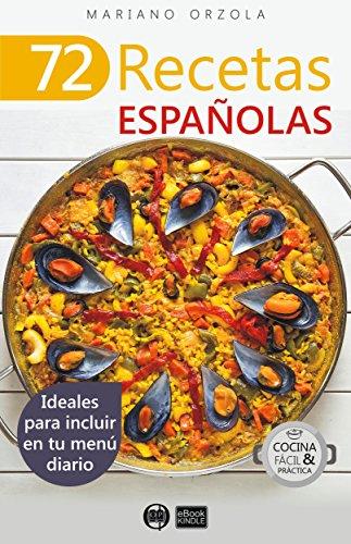 72 RECETAS ESPAÑOLAS: Ideales para incluir en tu menú diario (Colección Cocina Fácil & Práctica nº 47) (Spanish Edition)